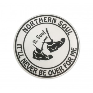 Northern Soul It'll Never Be Over Sticker - White